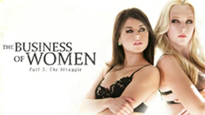 Girlsway Premieres 'Business of Women Part Five: The Struggle'