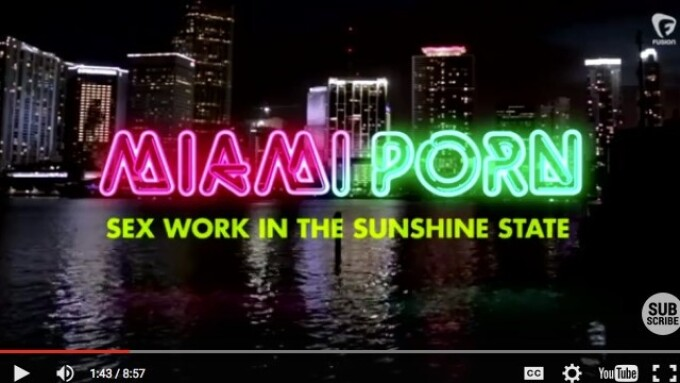 Video: Fusion Explores Miami Porn