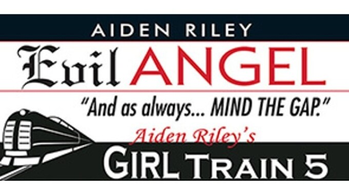 Evil Angel Announces Aiden Riley's 'Girl Train 5'