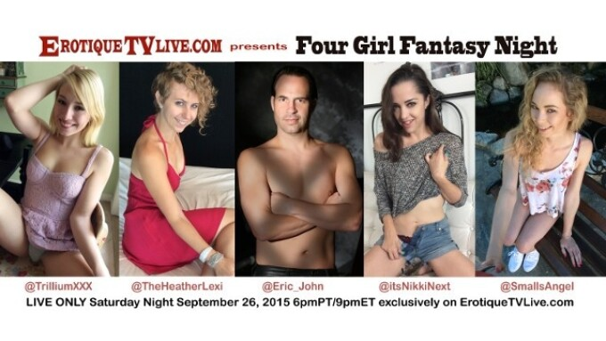 Four Girls, Eric John Live on ErotiqueTV