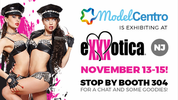 ModelCentro to Exhibit at Exxxotica This Weekend