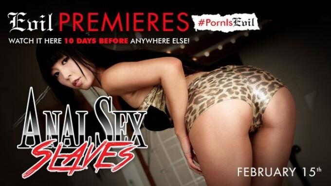Evil Angel Premieres 'Anal Sex Slaves'