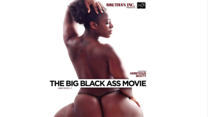 Pure Play, Brutha's Inc. Street 'The Big Black Ass Movie'