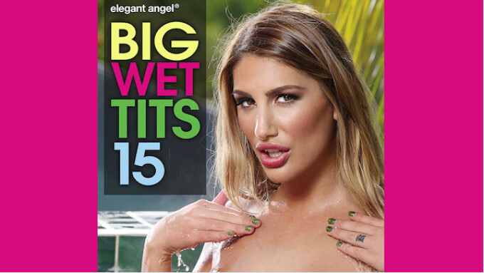 Elegant Angel Debuts 'Big Wet Tits 15'