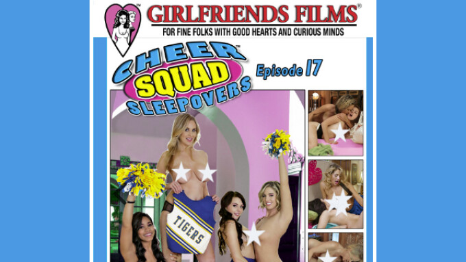 Girlfriends Films Releases 'Cheer Squad Sleepovers 17'
