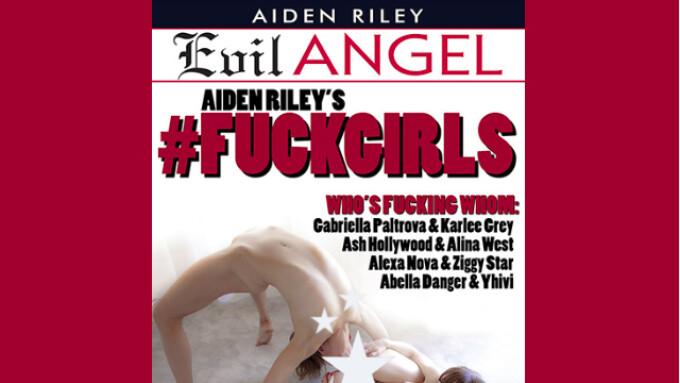 Evil Angel, Aiden Riley Unveil '#Fuckgirls'
