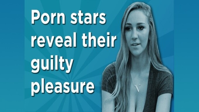 Video: Porn Stars Reveal Their Guilty Pleasures to Adult Empire