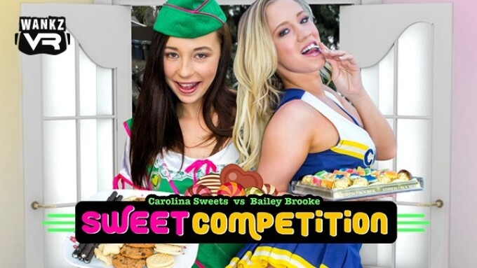 WankzVR Offers 'Sweet Competition' With Bailey Brooke, Carolina Sweets