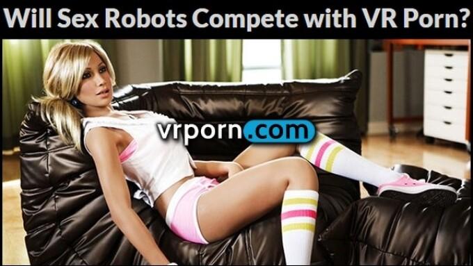 Sex Robots as a VR Porn Disruptor?