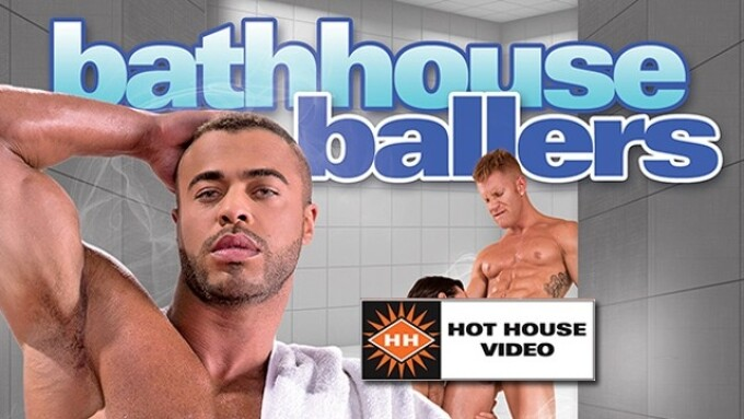 Hot House Gets Steamy With Release of 'Bathhouse Ballers'