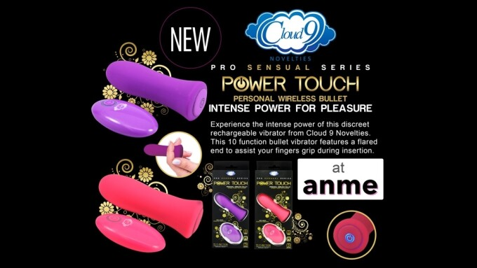 Cloud 9 Novelties Introduces New Power Touch Bullet at ANME