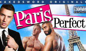 NakedSword Originals Debuts 'Paris Perfect'