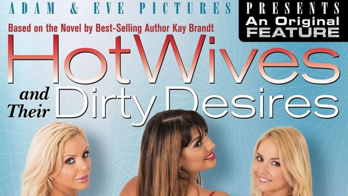 Adam & Eve Debuts 'HotWives and Their Dirty Desires'
