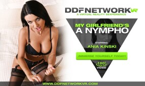 Ania Kinski Stars in DDF Network VR's 'My Girlfriend's a Nympho'