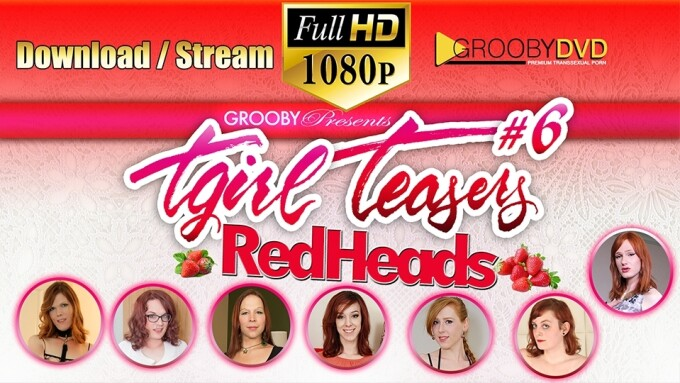 Grooby's 'TGirl Teasers #6: Redheads' Now on DVD