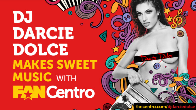 DJ Darcie Dolce Makes Sweet Music With FanCentro