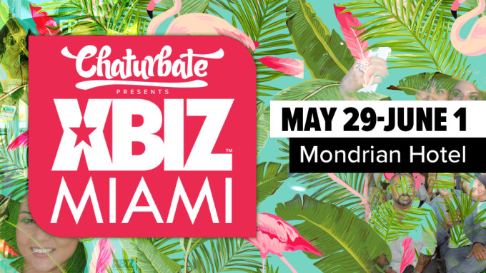 Chaturbate Returns as Presenting Sponsor of XBIZ Miami