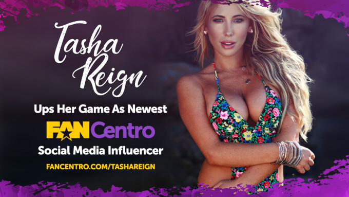 Tasha Reign Partners With FanCentro