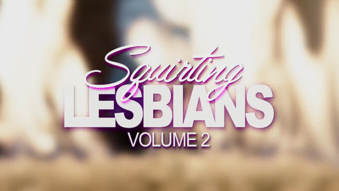 Cherie DeVille, Alexis Fawk Join All-Star Cast in Sweetheart's 'Squirting Lesbians 2'