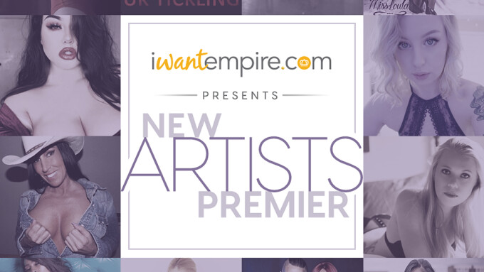 iWantEmpire Welcomes 71 New Performers