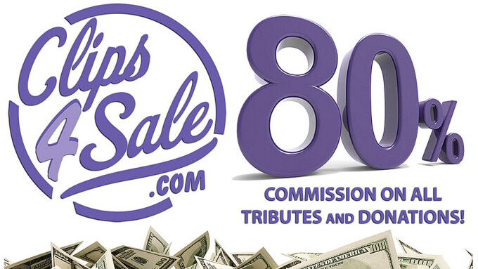 Clips4Sale Offers 80% Payout on Donations, Tributes