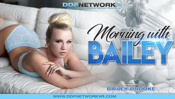 Bailey Brooke Stars in DDF Network VR's 'Morning With Bailey'