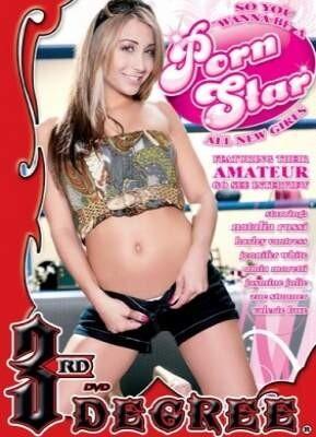 So You Wanna Be A Porn Star