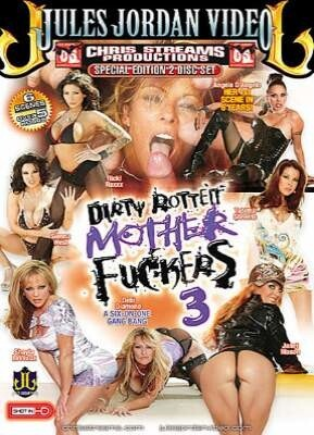 Dirty Rotten Mother Fuckers 3
