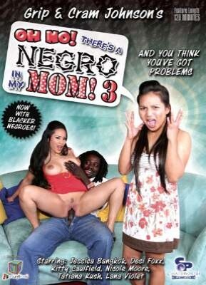 Oh No - There's A Negro In My Mom 3