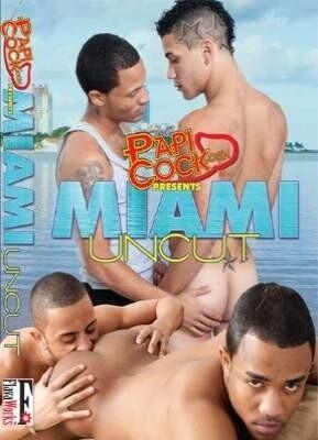 Miami Uncut 1 Papicock Present