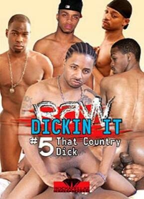 Raw Dickin' It 5 That Country Dick