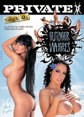 The Best by Private 128 Outdoor Whores
