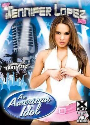 Not Jennifer Lopez XXX..An American Idol