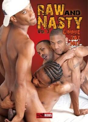 Raw and Nasty 3 Gimmie Dat Nut