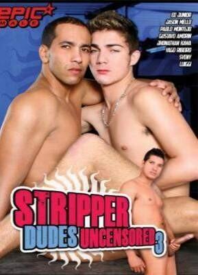 Stripper Dudes Uncensored 3