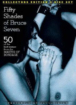50 Shades of Bruce Seven