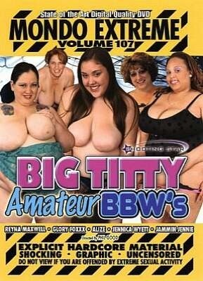 Mondo Extreme  107 Big Titty Amateur BBW's