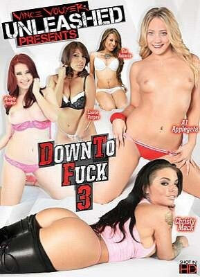 Down To Fuck 3