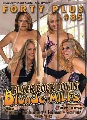 Forty Plus 85  Black Cock Lovin Blonde MILFs