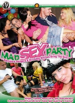 Mad Sex Party Backyard Bangers And Birthday Bitches Bring The Dick