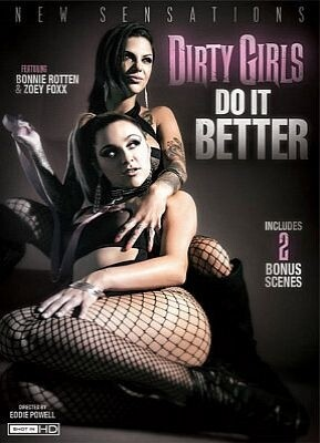 Dirty Girls Do It Better