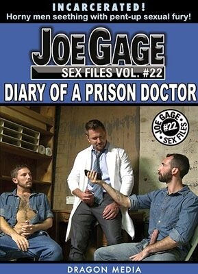 Joe Gage Sex Files Vol. 22: Diary of a Prison Doctor