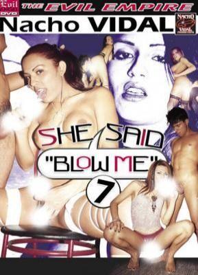She Said Blow Me 7