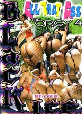 All That Ass: The Orgy 4
