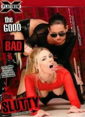 The Good, The Bad & The Slutty
