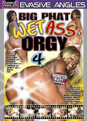 Big Phat Wet Ass Orgy 4