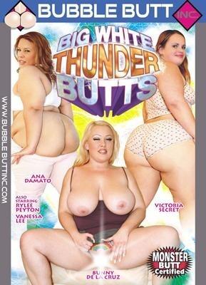Big White Thunder Butts