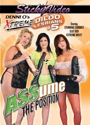 Xtreme Dildo Lesbians 5: ASSume the Position