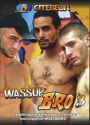Wassup Bro 3