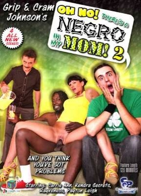 Oh No There's a Negro in My Mom 2